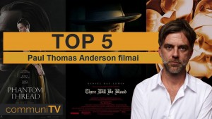 TOP 5 Paul Thomas Anderson filmai